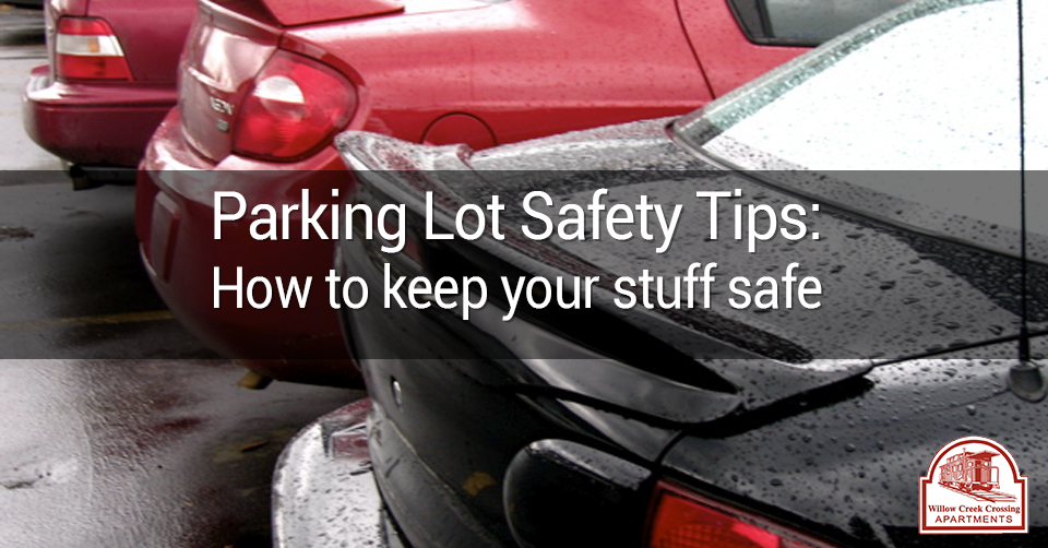 parking lot safety tips | Willow Creek Apartments Fort Wayne