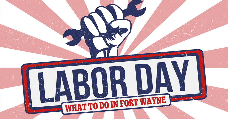 labor day in fort wayne