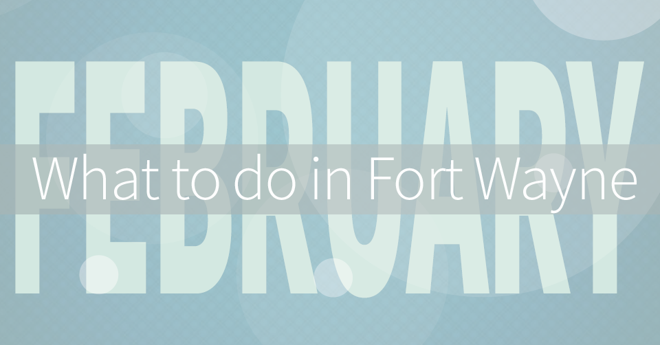 what to do in fort wayne