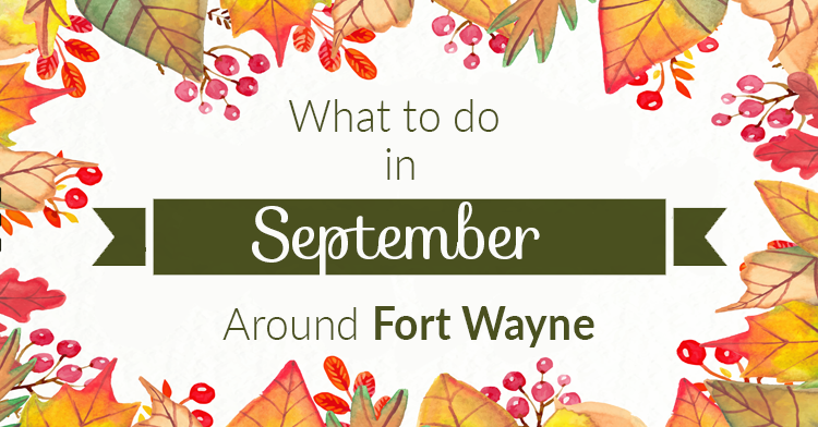 what to do in fort wayne september 2016